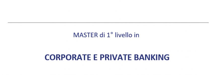 Master Firenze Corporate e Private Banking - Firenze 2018